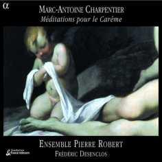 """Marc Antoine Charpentier: """"Méditations pour le Carême"""""""